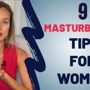 9 Masturbation Tips For Women