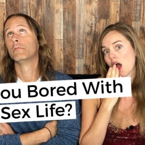 Are You Bored With Your Sex Life? 10 Tips To Spice Things Up