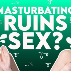 Is Masturbating Ruining Your Sex Life? | Sex and Relationship Coach | Caitlin V