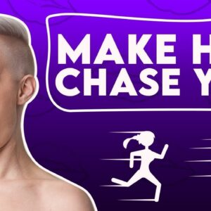 How to Make a Woman Chase You | Sex and Relationship Coach | Caitlin V