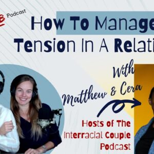 How To Manage Racial Tension In A Relationship - Interracial Couple