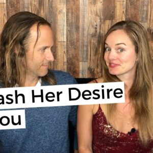 The Secret That Will Unleash Her Desire For You - Get Her To Desire You