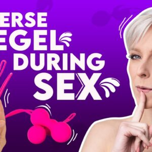 "Reverse Kegel During Sex (""Dick Press"") 