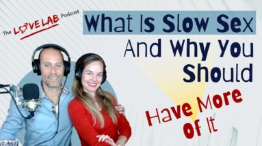 What Is Slow Sex - And Why You Should Have More Of It
