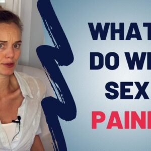 What To Do When Sex Is  Painful