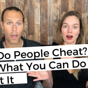 Why Do People Cheat? And What You Can Do About It