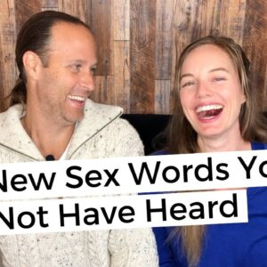 Fun New Sex Words You May Not Have Heard