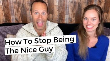 How To Stop Being The Nice Guy In A Relationship
