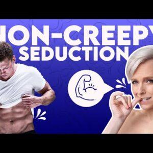 3 Non-Creepy Ways to Seduce Her | Sex and Relationship Coach | Caitlin V