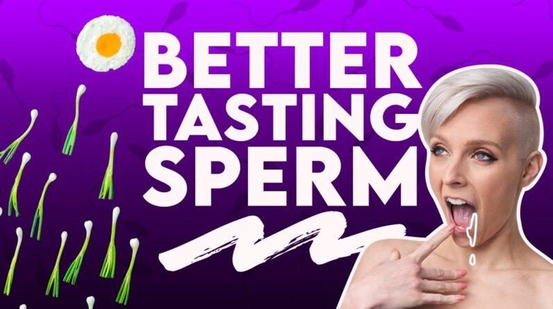 What Foods Make Sperm Taste Better? | Sex and Relationship Coach | Caitlin V