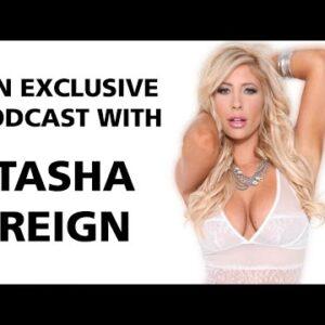 Pornstar Tasha Reign: Full Podcast Interview