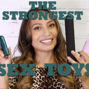 The Strongest Toys Sex Toys for Women!