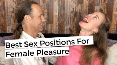 Best Sex Positions For Female Pleasure