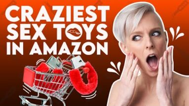 Top 10 Craziest Sex Toys on Amazon | Sex and Relationship Coach | Caitlin V