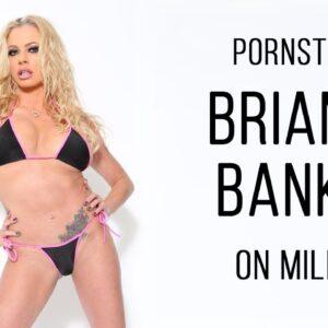 Pornstar Briana Banks on MILFs