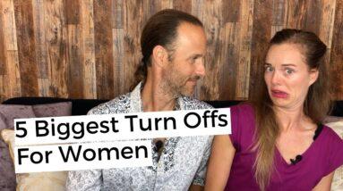 5 Biggest Turn Offs For Women