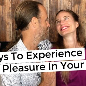 5 Ways To Experience More Pleasure In Your Life
