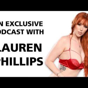 Pornstar Lauren Phillips: Full Podcast Interview