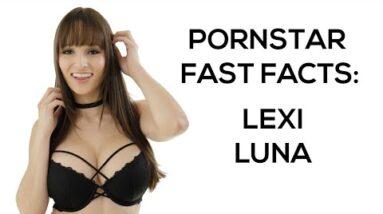 Pornstar Fast Facts-  Lexi Luna